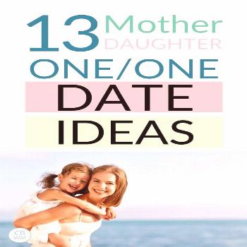 13 mother daughter one on one date ideas. Kid date ideas to do with their parents. These work great
