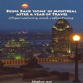Being Back 'home' in Montreal after a year of Travel After a year of full-time travel, coming b