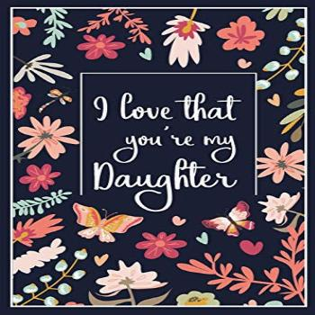 I Love That You're My Daughter: Lined Blank Journal with