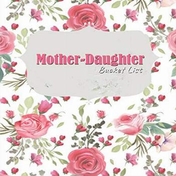 Mother-Daughter Bucket List: Planner and Activity Ideas,