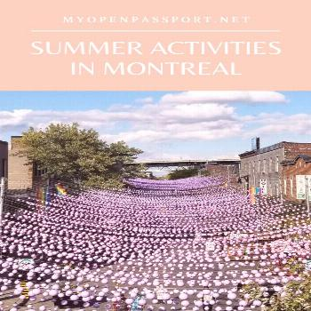 Summer Activities in Montreal Some Summer activities to try when visiting Montreal, Canada.