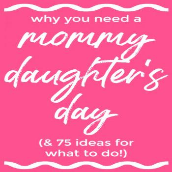 Why you need a mommy daughter's day and 75 ideas for what to do! | Mommy Daughter Dates Little Girl