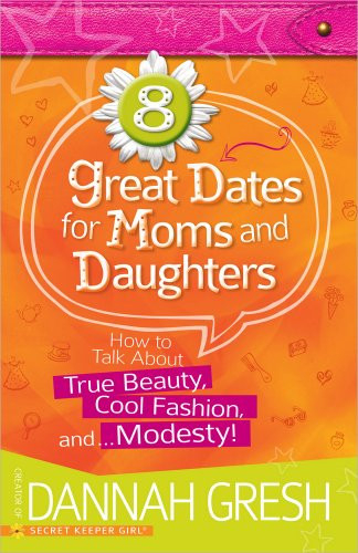 8 Great Dates for Moms and Daughters How to Talk About True