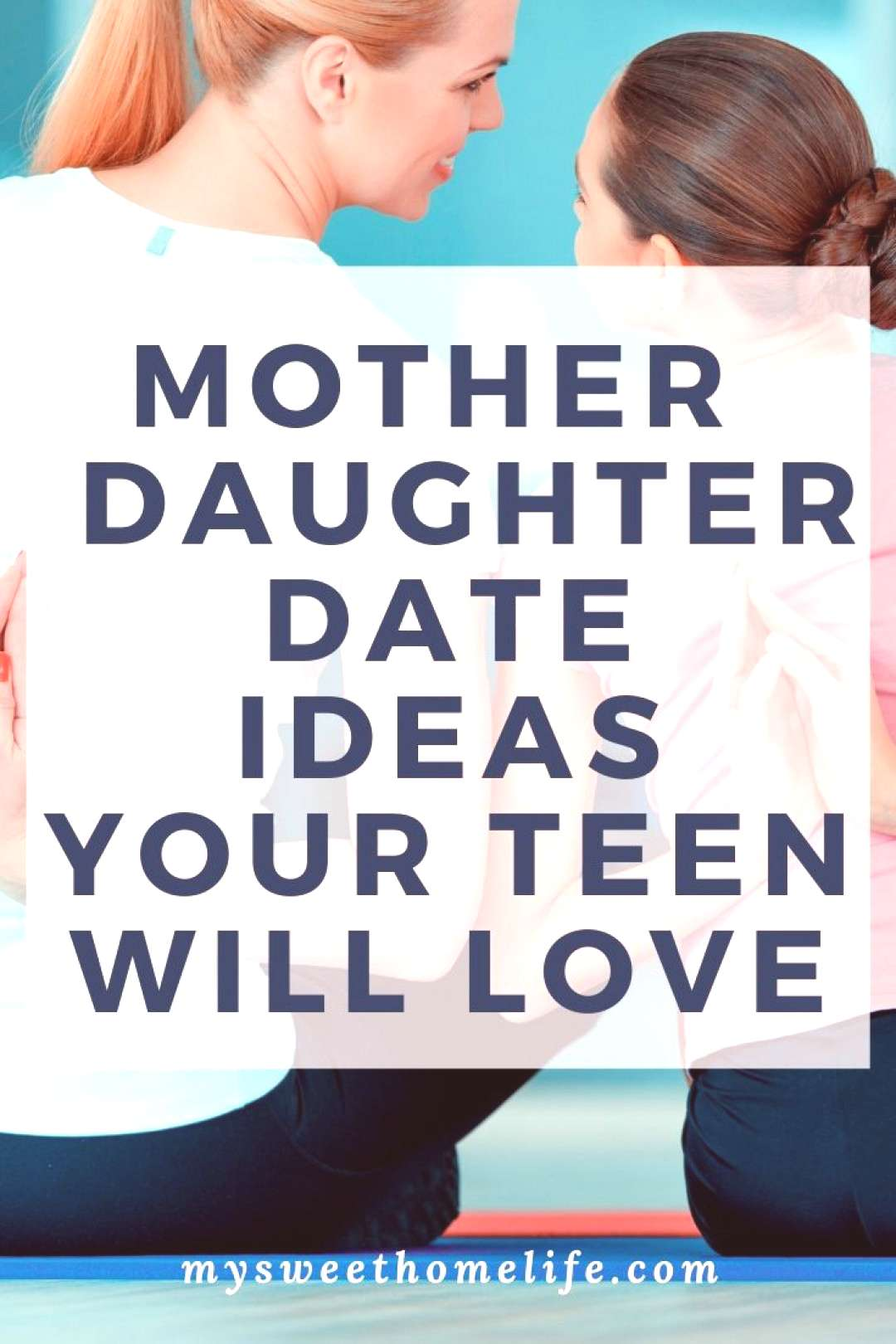 Looking for some fun ideas to do with your teen daughter for a mother daughter date or mother daugh