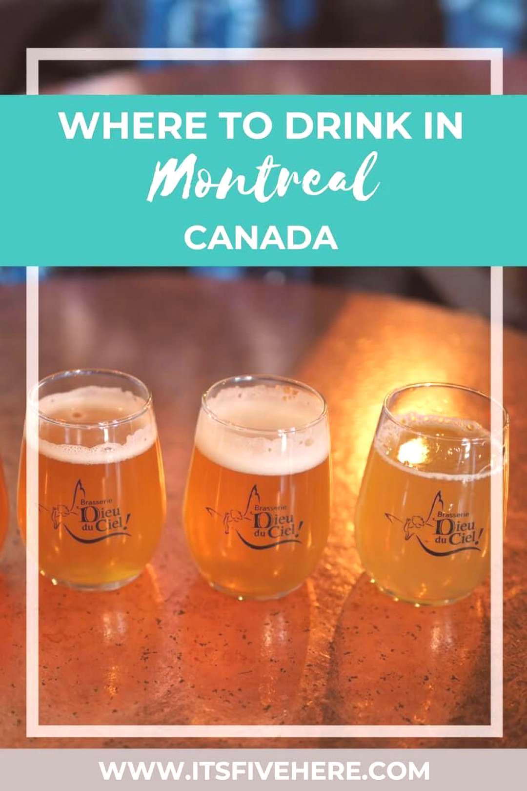 The Best Places to Drink in Montreal Right Now - Its Five OClock Here Here is your ultimate guide